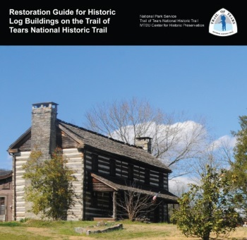Restoration Guides for Historic Buildings on the Trail of Tears National Historic Trail
