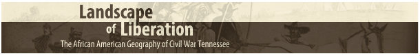 Landscape of Liberation: The African American Geography of Civil War Tennessee