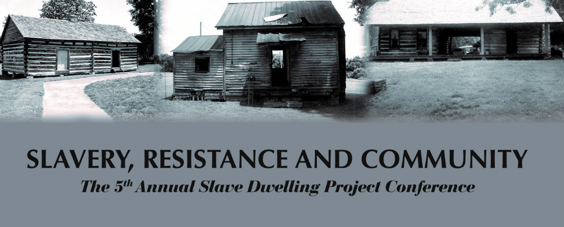 5th Annual Slave Dwelling Project Conference--Register Now!