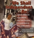 We-Shall-Independent-Be-resize